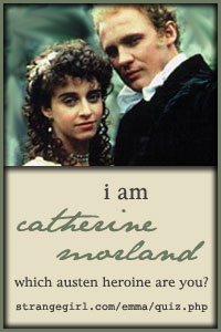 I am Catherine Morland!